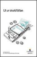 Ut ur skuldf�llan : bet�nkande fr�n 2012-�rs skuldsaneringsutredning SOU 2013:72