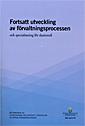 Fortsatt utveckling av f�rvaltningsprocessen och specialiseringen f�r skattem�l. SOU 2014:76. : Bet�nkande fr�n Utredningen om fortsatt utveckling av f�rvaltningsprocessen (h�ftad)