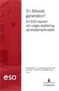 En förlorad generation? : En ESO-rapport om ungas etablering på arbetsmarknaden