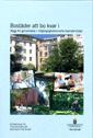 Bostäder att bo kvar i. SOU 2015:85. Bygg för gemenskap i tillgänglighetssmarta boendemiljöer : Betänkande från Utredningen om bostäder för äldre