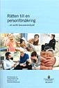 Rätten till en personförsäkring. SOU 2016:37. Ett stärkt konsumentskydd : Betänkande från Utredningen om rätten till en personförsäkring