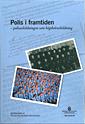 Polis i framtiden – polisutbildningen som högskoleutbildning. SOU 2016:39. : Betänkande från Polisutbildningsutredningen