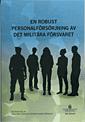 En robust personalförsörjning av det militära försvaret. SOU 2016:63. : Betänkande från 2015 års personalförsörjningsutredning