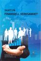 Skatt på finansiell verksamhet. SOU 2016:76. : Betänkande från Utredningen om skatt på finanssektorn