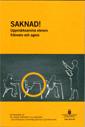 Saknad! Uppmärksamma elevers frånvaro och agera. SOU 2016:94 : Betänkande från Att vända frånvaro till närvaro – en utredning om problematisk elevfrånvaro