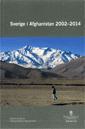 Sverige i Afghanistan 2002-2014. SOU 2017:16 : Betänkande från kommittén Sverige i Afghanistan 2002-2014