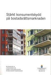 Stärkt konsumentskydd på bostadsrättsmarknaden. SOU 2017:31 : Betänkande från Utredningen om stärkt konsumentskydd på bostadsrättsmarknaden