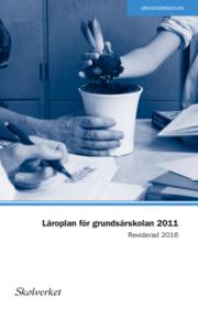 Läroplan för grundsärskolan förskoleklassen och fritidshemmet 2011. REVIDERAD 2016