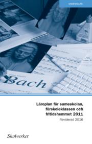 Läroplan för sameskolan förskoleklassen och fritidshemmet 2011. Reviderad 2016.