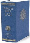 Sveriges Rikes Lag 2015 (klotband) : Sveriges Rikes Lag gillad och antagen p� Riksdagen �r 1734, stadf�st av Konungen den 23 januari 1736. Med till�gg av f�rfattningar som kommit ut fr�n trycket fram