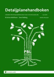 Detaljplanehandboken : handbok för detaljplanering enligt plan- och bygglagen PBL. 1 juni 2015