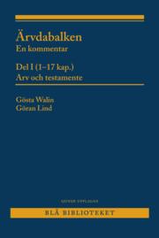 Ärvdabalken : En kommentar Del I (1-17 kap.) Arv och testamente