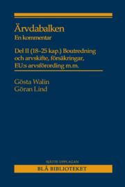 Ärvdabalken : En kommentar Del II (18-25 kap.) Boutredning och arvskifte försäkringar EU:s arvsförordning m.m.