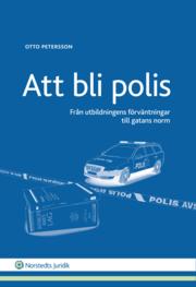 Att bli polis : Från utbildningens förväntningar till gatans norm