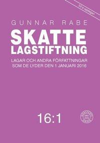 Skattelagstiftning 16:1 : lagar och andra f�rfattningar som de lyder 1 januari 2016 (h�ftad)