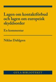 Lagen om kontaktförbud och lagen om europeisk skyddsorder : en kommentar