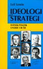 Ideologi och strategi : Svensk politik under 130 �r (h�ftad)
