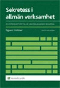 Sekretess i allm�n verksamhet  : en introduktion till de grundl�ggande reglerna (h�ftad)