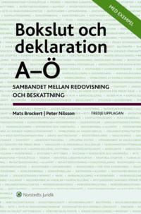 Bokslut och deklaration A-� : sambandet mellan redovisning och beskattning (h�ftad)