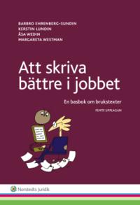 Att skriva b�ttre i jobbet : en basbok om brukstexter (h�ftad)