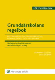 Grundsärskolans regelbok : bestämmelser om grundsärskola förskoleklass och fritidshem