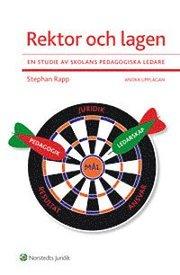 Rektor och lagen : en studie av skolans pedagogiska ledare