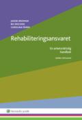 Rehabiliteringsansvaret : en arbetsr�ttslig handbok