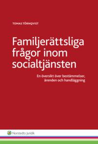 Familjer�ttsliga fr�gor inom socialtj�nsten  : en �versikt �ver best�mmelser, �renden och handl�ggning (h�ftad)