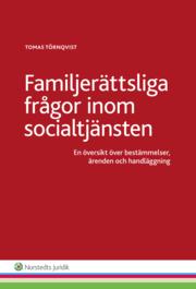 Familjerättsliga frågor inom socialtjänsten : en översikt över bestämmelser ärenden och handläggning