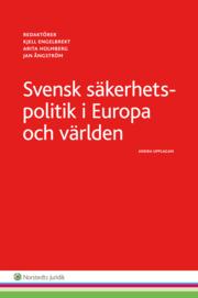 Svensk säkerhetspolitik : i Europa och världen