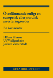 Överlämnande enligt en europeisk eller nordisk arresteringsorder : en kommentar
