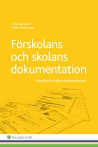 F�rskolans och skolans dokumentation : Handbok i praktisk dokumentation