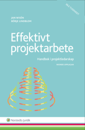 Effektivt projektarbete : handbok i projektledarskap