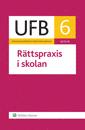 UFB 6 Rättspraxis i skolan 2015/16