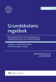 Grundskolans regelbok 2016/17 : bestämmelser om grundskola förskoleklass och fritidshem