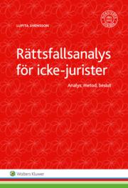 Rättsfallsanalys för icke-jurister : analys metod beslut