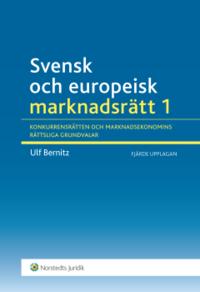 Svensk och europeisk marknadsr�tt I : konkurrensr�tten och marknadsekonomins r�ttsliga grundvalar (h�ftad)