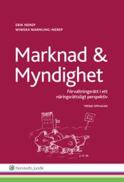 Marknad och myndighet : förvaltningsrätt i ett näringsrättsligt perspektiv