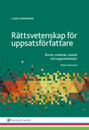 Rättsvetenskap för uppsatsförfattare : ämne material metod och argumentation