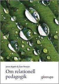 Om relationell pedagogik (inbunden)
