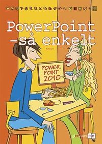 S� enkelt - PowerPoint (office 2010) (h�ftad)