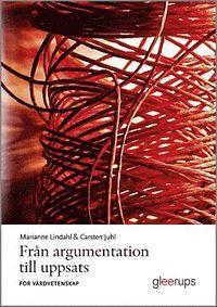 Fr�n argumentation till uppsats - f�r v�rdvetenskap (h�ftad)