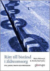 R�tt till bist�nd i �ldreomsorg : Etik, juridik, praktik och profession (h�ftad)