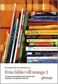 Fr�n fabler till manga 1 : Litteraturhistoriska och didaktiska perspektiv p� barnlitteratur (h�ftad)