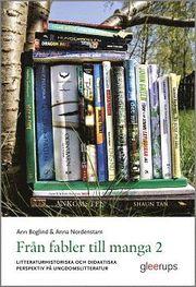Från fabler till manga 2 : Litteraturhistoriska och didaktiska perspektiv på ungdomslitteratur