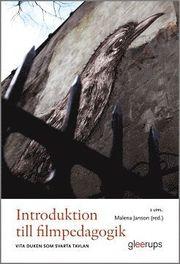 Introduktion till filmpedagogik 2:a uppl : Vita duken som svarta tavlan