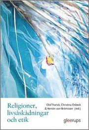 Religioner livsåskådningar och etik : För lärare årskurs 4-6