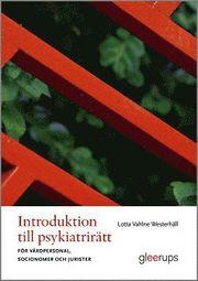 Introduktion till psykiatrirätt : För vårdpersonal socionomer och jurister