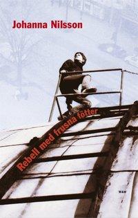 Rebell med frusna f�tter (e-bok)