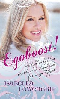 Egoboost! �verlevnadsguide f�r unga tjejer (e-bok)